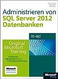 Administrieren von Microsoft SQL Server 2012-Datenbanken - Original Microsoft Training für Examen 70-462