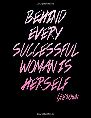 Notebook: Behind Every Successful Woman is Herself 110 page (8.5 x 11 inch) Large Composition Book, Journal and Diary for School, Taking Notes, ... and More! (8.5 x 11 Lined - Women X For
