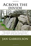 Across the Divide, Jan C. Gabrielson, 061587908X