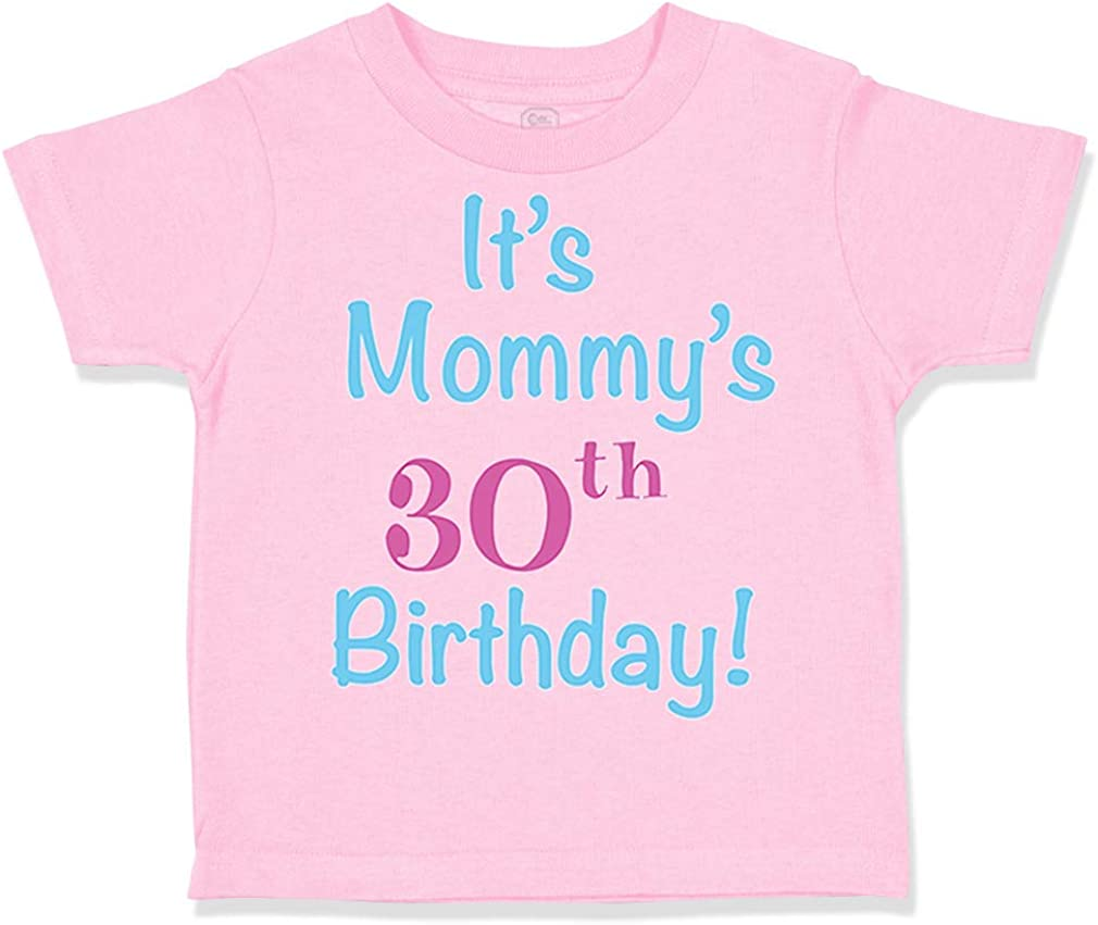 Custom Toddler T-Shirt Its Mommys 30Th Birthday Mom Mother Boy /& Girl Clothes