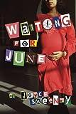 Waiting for June, Joyce Sweeney, 0761453296