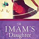 The Imam's Daughter: My Desperate Flight to Freedom Audiobook by Hannah Shah Narrated by Christine Rendel