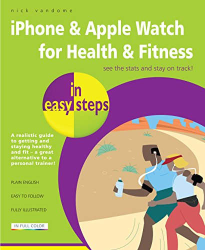 iPhone & Apple Watch for Health & Fitness in easy steps (Activity Computer Watch)