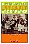Interdit aux nomades: Le Témoignage d'un manouche de France par Gurême
