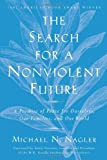 The Search for a Nonviolent Future, Michael N. Nagler, 1930722400