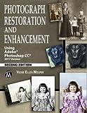 Photograph Restoration and Enhancement: Using Adobe Photoshop CC 2017 Version