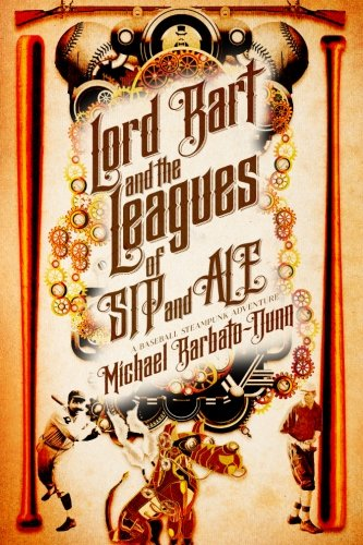 Ale Label - Lord Bart and the Leagues of SIP and ALE: A Baseball Steampunk Adventure