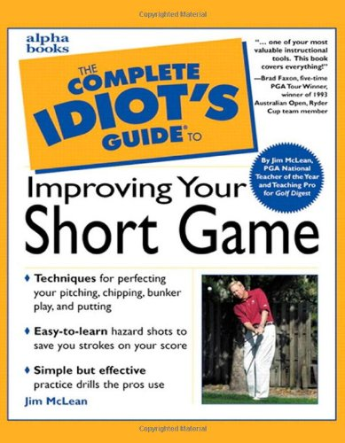 The Complete Idiot's Guide to Improving Your Short (Game Complete Long Box)