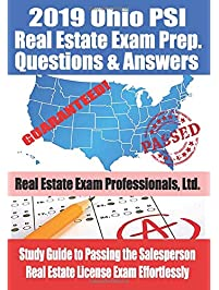 2019 Ohio PSI Real Estate Exam Prep Questions and Answers: Study Guide to Passing the Salesperson Real Estate License...