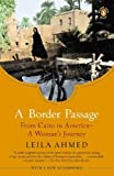 img - for A Border Passage: From Cairo to America--A Woman's Journey by Ahmed Leila (2012-04-24) Paperback book / textbook / text book