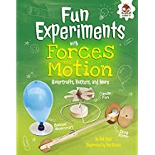 Fun Experiments with Forces and Motion: Hovercrafts, Rockets, and More (Amazing Science Experiments)