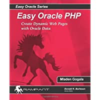 Easy Oracle PHP: Create Dynamic Web Pages with Oracle Data (Easy Oracle Series) (Volume 6)
