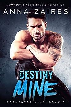 Destiny Mine (Tormentor Mine Book 3) by [Zaires, Anna, Zales, Dima]