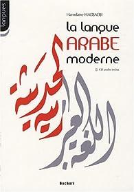 La langue arabe moderne : Syntaxe et morphologie 1er et 2e cycles des lycées et collèges (1CD audio) par Hamdane Hadjadji