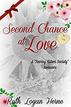 Second Chance at Love: Historical fiction by bestselling author (Sewing Sisters Society Book 3) by [Logan Herne, Ruth]