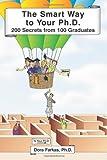The Smart Way to Your Ph. D. : 200 Secrets from 100 Graduates, Dora Farkas, 0982109202