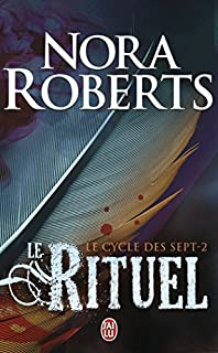 Le cycle des sept 02 : Le rituel, Roberts, Nora