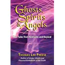 Ghost, Spirits & Angels: True Tales From Kentucky & Beyond