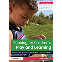 Planning for Children's Play and Learning: Meeting children's needs in the later stages of the EYFS (English Edition)