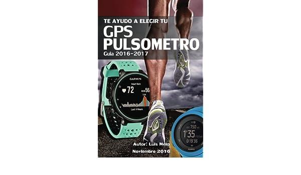 Amazon.com: Te ayudo a elegir tu GPS-PULSOMETRO. Guia 2017 ...