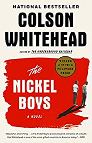 The Nickel Boys (Winner 2020 Pulitzer Prize for Fiction): A Novel