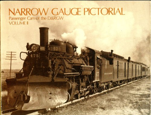 Narrow Gauge Pictorial, Volume II: Passenger Cars of the D&RGW