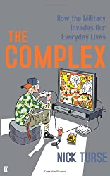 Complex: How the Military Invades Our Everyday Lives