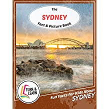 The Sydney Fact and Picture Book: Fun Facts for Kids About Sydney (Turn and Learn)