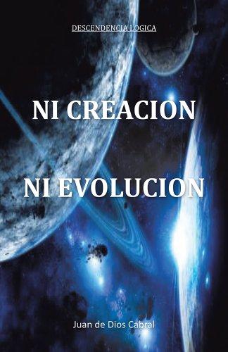 Descargar Libro Ni CreaciÓn Ni EvoluciÓn Juan De Dios Cabral