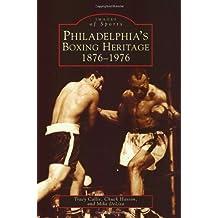 Philadelphia's Boxing Heritage:  1876-1976  (PA)   (Images  of  Sports)
