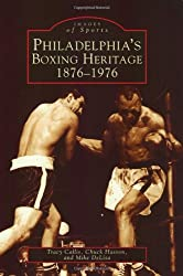 Philadelphia's Boxing Heritage 1876-1976 (Images of Sports)