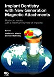 img - for Implant Dentistry With New Generation Magnetic Attachments by Yoshinobu Maeda (2005-06-30) book / textbook / text book