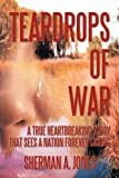 Teardrops of War, Sherman A. Jones, 1450202179