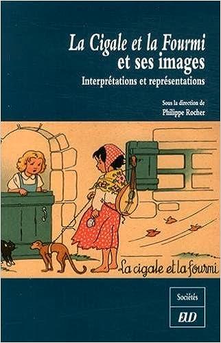 Lire La Cigale et la Fourmi et ses images : Interprétations et représentations pdf