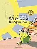 Fünf Meter Zeit / Five Meters of Time: Kinderbuch Deutsch-Englisch