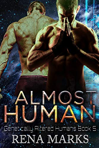 Almost Human (Genetically Altered Humans Book 5)
