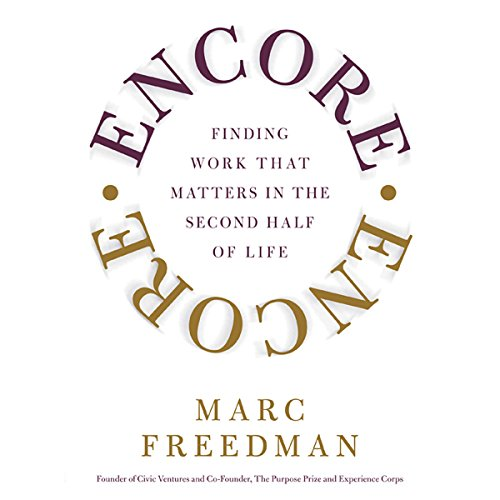 Encore: Finding Work that Matters in the Second Half of Life
