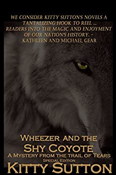 Wheezer and the Shy Coyote (Mysteries From the Trail of Tears Book 2) by [Sutton, Kitty]
