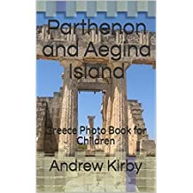 Parthenon and Aegina Island: Greece Photo Book for Children