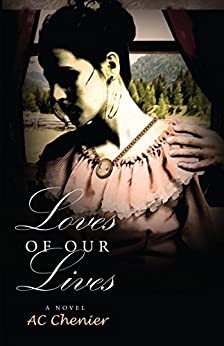 Loves of Our Lives: A Novel (Past Lives Book 1) by [Chenier, Allison]
