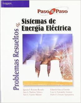 Problemas resueltos de sistemas de energía eléctrica Electricidad y Electrónica: Amazon.es: LUIS ALFREDO FERNANDEZ JIMENEZ, JUAN ALVARO FUENTES MORENO, ...