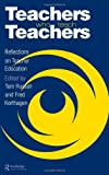 Teachers Who Teach Teachers : Reflections on Teacher Education, , 0750704659