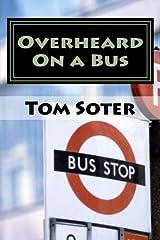Overheard On a Bus Paperback