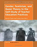 img - for Gender, Feminism, and Queer Theory in the Self-Study of Teacher Education Practices book / textbook / text book
