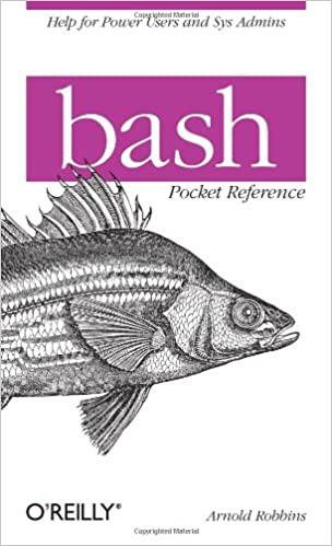 bash Pocket Reference: Arnold Robbins: 9781449387884: Amazon
