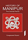 History of Manipur Pre-colnial Period