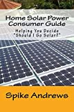 Home Solar Power Consumer Guide