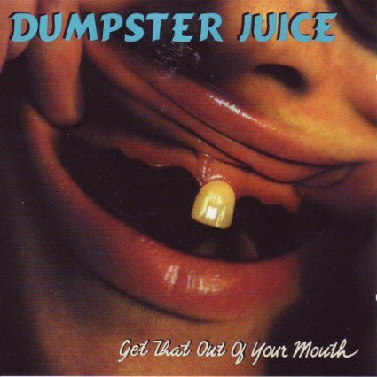 Dumpster Juice – Get That Out Of Your Mouth – CD – FLAC – 1994 – DeVOiD