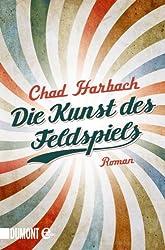 Die Kunst des Feldspiels: Roman (German Edition)