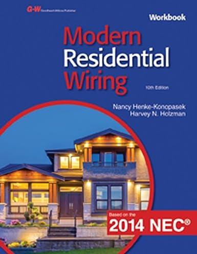 modern residential wiring nancy henke konopasek harvey n holzman rh amazon com Electrical Wiring Residential Textbook Do It Yourself Residential Wiring